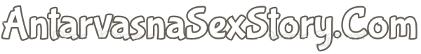 Hindi Sex Stories – हिंदी सेक्स कहानियाँ – Antarvasna Hindi Sex Story